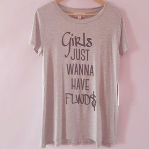 "coverstitched Tops - NWT "" Girls just wanna have funds"" tee shirt"